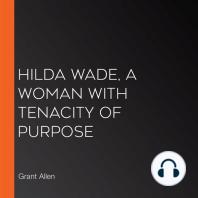 Hilda Wade, A Woman With Tenacity of Purpose