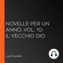 Novelle per un Anno, vol. 10: Il Vecchio Dio