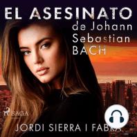 El asesinato de Johann Sebastian Bach