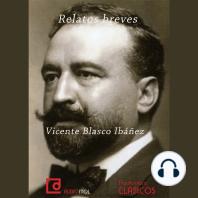 Relatos breves de Vicente Blasco Ibáñez