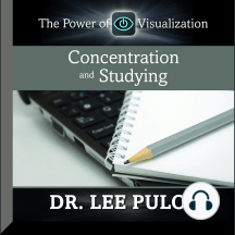 Concentration and Studying: The Power of Visualization