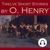 Twelve Short Stories by O. Henry