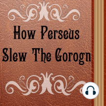 How Perseus Slew the Gorgon