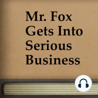 Mr. Fox Gets into Serious Business