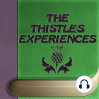 The Thistle's Experiences