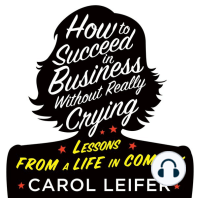 How to Succeed in Business Without Really Crying