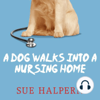 A Dog Walks into a Nursing Home