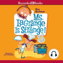 Ms LaGrange is Strange: My Weird School #8