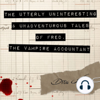 The Utterly Uninteresting and Unadventurous Tales of Fred, the Vampire Accountant