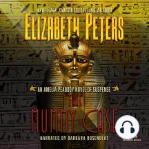 The Mummy Case: Amelia Peabody Mysteries, Book 3