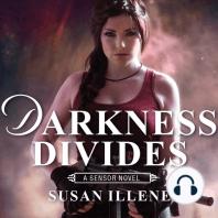 Darkness Divides