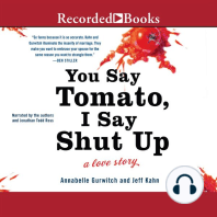 You Say Tomato, I Say Shut Up