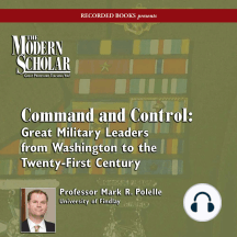 Command and Control: Great Military Leaders from Washington to the Twenty-First Century