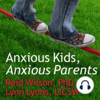 Anxious Kids, Anxious Parents