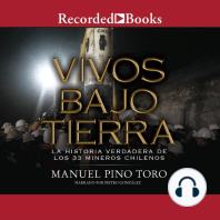 Vivos bajo tierra: La historia verdadera de los 33 mineros Chilenos