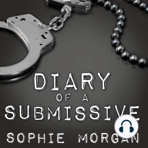 Diary of a Submissive: A Modern True Tale of Sexual Awakening