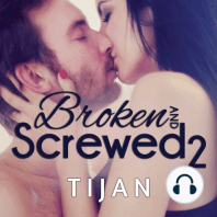 Broken and Screwed, Book 2