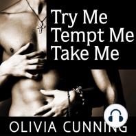 Try Me, Tempt Me, Take Me