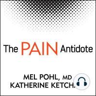 The Pain Antidote: The Proven Program to Help You Stop Suffering from Chronic Pain, Avoid Addiction to Painkillers - - and Reclaim Your Life