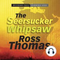The Seersucker Whipsaw