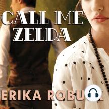 Call Me Zelda: A Novel