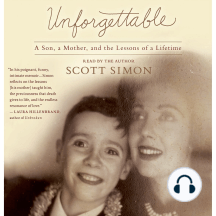 Unforgettable: A Mother and Son's Final Days and the Lessons that Last a Lifetime