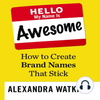 Hello, My Name is Awesome: How to Create Brand Names That Stick