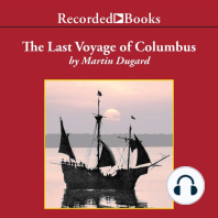 The Last Voyage of Colombus: Being the Epic Tale of the Great Captain's Fourth Expedition, Including Accounts of Swordfight, Mutiny, Shipwreck, Gold, War, Hurricane, and Discovery