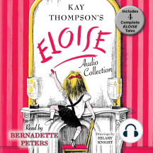 The Eloise Audio Collection: Four Complete Eloise Tales: Eloise, Eloise in Paris, Eloise in Moscow, Eloise at Christmas Time