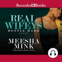 Real Wifeys: Hustle Hard