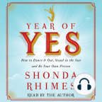 Audiobook, Year of Yes: How to Dance It Out, Stand In the Sun and Be Your Own Person - Listen to audiobook for free with a free trial.