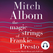 The Magic Strings of Frankie Presto: A Novel