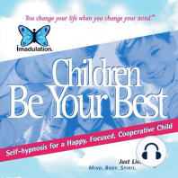 Children Be Your Best: Self-Hypnosis for a Happy, Focused, Cooperative Child