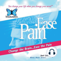 Ease Pain: Change the Brain...Ease the Pain