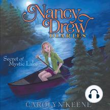 Secret at Mystic Lake: Nancy Drew Diaries, Book 6