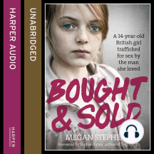 Bought and Sold: A 14-year-old British girl trafficked for sex by the man she loved