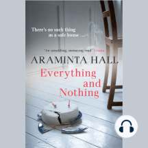 Everything and Nothing: There's no such thing as a safe house...