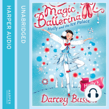 Holly and the Ice Palace (Magic Ballerina, Book 17)