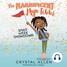 Magnificent Mya Tibbs, The: Spirit Week Showdown