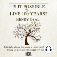 Is It Possible To Live 100 Years?