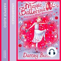Rosa and the Magic Moonstone (Magic Ballerina, Book 9)