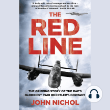Red Line, The: Gripping Story of the RAF's Bloodiest Raid on Hitler's Germany