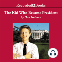 The Kid Who Became President: Sequel to The Kid Who Ran for President