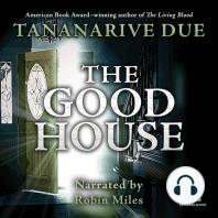 The Good House