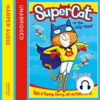 Supercat vs. The Chip Thief (Supercat, Book 1)