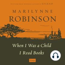 "When I Was a Child: A ""When I Was a Child I Read Books"" Essay"