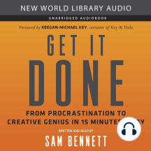 Get It Done: From Procrastination to Creative Genius in 15 Minutes a Day