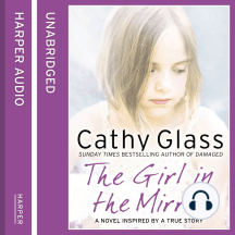 The Girl in the Mirror: A Novel Inspired By A True Story
