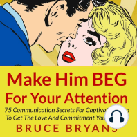 Make Him BEG for Your Attention