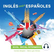 Curso de Inglés, Inglés para Españoles: Nivel inicial-intermedio